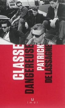 Classe dangereuse - PatrickGrenier de Lassagne