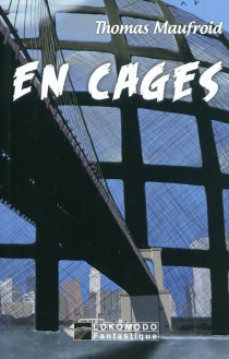 En cages - Thomas Maufroid