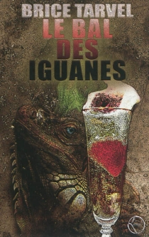 Le bal des iguanes - BriceTarvel