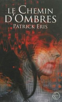 Le chemin d'ombres - PatrickEris
