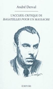 L'accueil critique de Bagatelles pour un massacre : dossier -