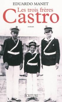 Les trois frères Castro - EduardoManet