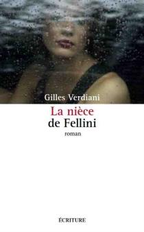 La nièce de Fellini - GillesVerdiani