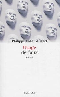Usages de faux - PhilippeCohen-Grillet
