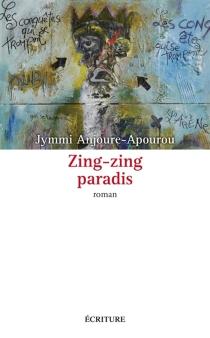 Zing-zing paradis - JymmiAnjoure-Apourou