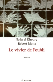 Le vivier de l'oubli - NadaEl Khoury
