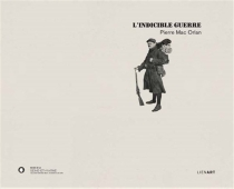 L'indicible guerre - Pierre Mac Orlan