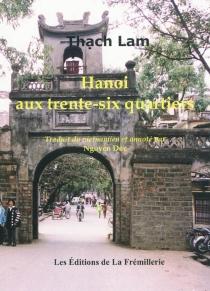 Hanoi aux trente-six quartiers - ThachLam