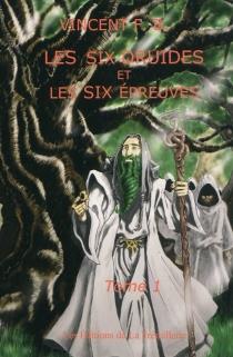 Les six druides et les six épreuves - VincentF. B.