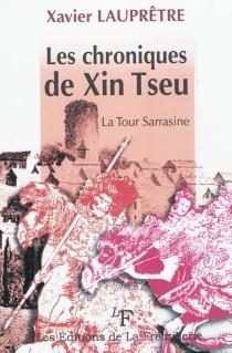 Les chroniques de Xin Tseu - XavierLauprêtre