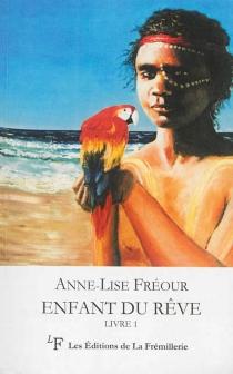 Enfant du rêve - Anne-LiseFréour