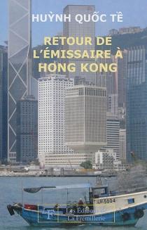 Retour de l'émissaire à Hong Kong - Quôc TêHuynh