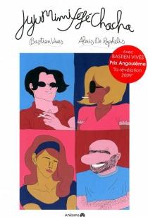 Juju, Mimi, Féfé, Chacha - Alexis deRaphelis