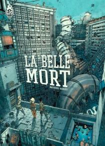 La belle mort - MathieuBablet