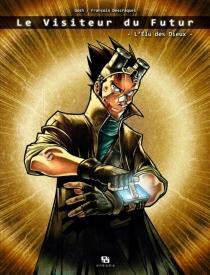 Le visiteur du futur : l'élu des dieux - FrançoisDescraques