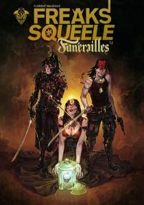 Freaks' squeele : Funérailles - FlorentMaudoux