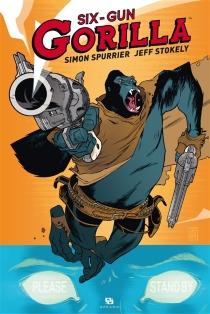 Six-gun gorilla - SimonSpurrier