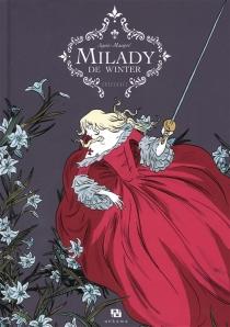 Milady de Winter : intégrale - AgnèsMaupré