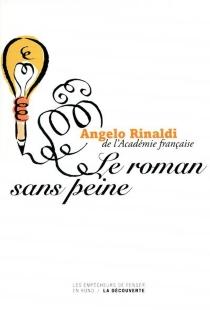 Le roman sans peine : chronique littéraires - AngeloRinaldi