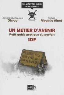 Un métier d'avenir : petit guide pratique du parfait SDF - Diway