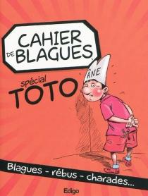 Cahier de blagues spécial Toto : blagues, rébus, charades -