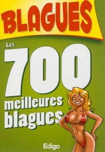 Les 700 meilleures blagues -