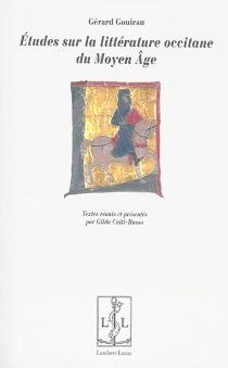 Etudes sur la littérature occitane du Moyen Age - GérardGouiran