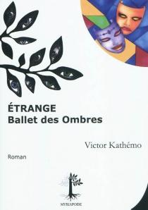 Etrange ballet des ombres - VictorKathémo