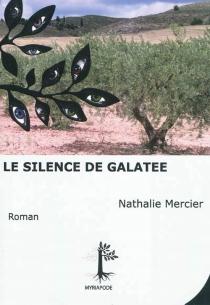 Le silence de Galatée - NathalieMercier