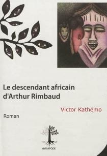 Le descendant africain d'Arthur Rimbaud - VictorKathémo
