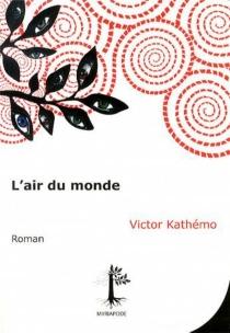 L'air du monde - VictorKathémo
