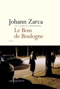 Le boss de Boulogne - JohannZarca