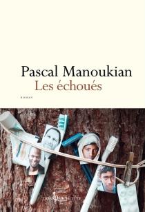 Les échoués - PascalManoukian