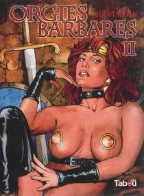 Orgies barbares - ErichHartmann