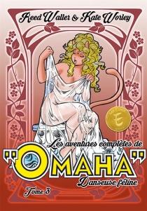 Les aventures complètes de Omaha, danseuse féline - ReedWaller