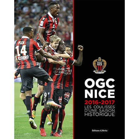 ogc nice 2016 2017 les coulisses d 39 une saison. Black Bedroom Furniture Sets. Home Design Ideas
