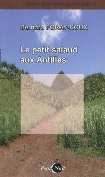 Le petit salaud aux Antilles - BernardForay-Roux