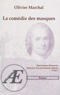 Jean-Jacques Rousseau, itinéraire d'un promeneur solitaire - OlivierMarchal