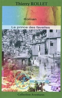 Le prince des favelles - ThierryRollet