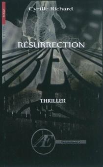 Résurrection : roman policier - CyrilleRichard