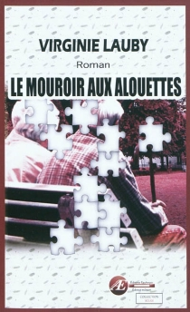 Le mouroir aux alouettes : roman policier - VirginieLauby