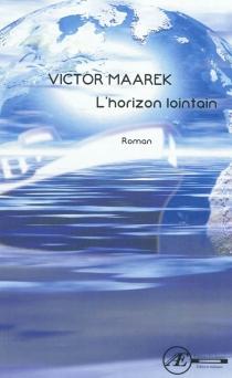 L'horizon lointain - VictorMaarek