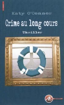 Crime au long cours : roman policier - KatyO'Connor
