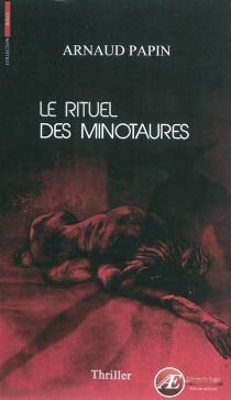Le rituel des minotaures : thriller - ArnaudPapin