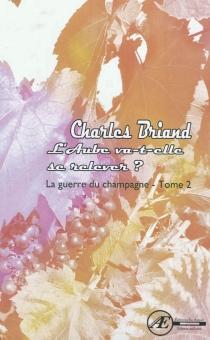 La guerre du champagne - CharlesBriand