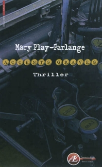 Accents graves : thriller - Mary Play-Parlange