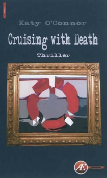 Cruising with death : thriller - Katy O'Connor
