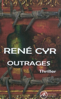 Outrages : thriller - RenéCyr