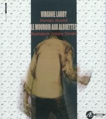 Le mouroir aux alouettes : roman illustré - VirginieLauby