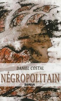Négropolitain - DanielCostal